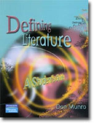 Defining Literature: A Student's Guide by Don Munro