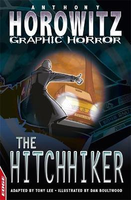 EDGE - Horowitz Graphic Horror: The Hitchhiker by Anthony Horowitz