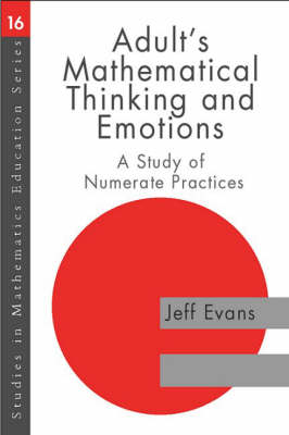 Adults' Mathematical Thinking and Emotions by Jeff Evans