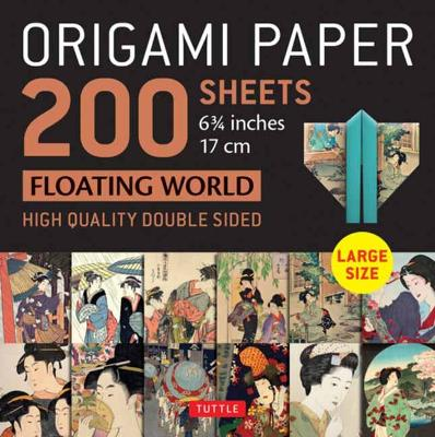 """Origami Paper 200 sheets Floating World 6 3/4"""" (17 cm): Tuttle Origami Paper: High Quality, Double-Sided Origami Sheets with 12 Different Prints (Instructions for 6 Projects Included) by Tuttle Publishing"""