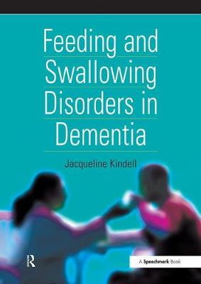 Feeding and Swallowing Disorders in Dementia by Jacqueline Kindell