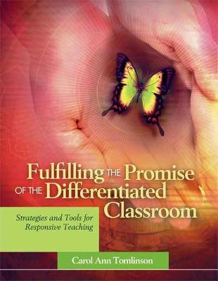 Fulfilling the Promise of the Differentiated Classroom: Strategies and Tools for Responsive Teaching by Carol Ann Tomlinson