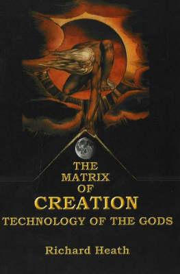 Matrix of Creation by Richard Heath