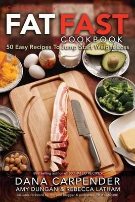 Fat Fast Cookbook by Dana Carpender