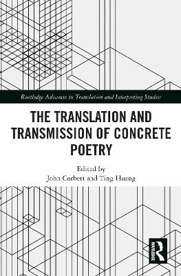 The Translation and Transmission of Concrete Poetry by John Corbett
