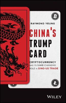 China's Trump Card: Cryptocurrency and its Game-Changing Role in Sino-US Trade book