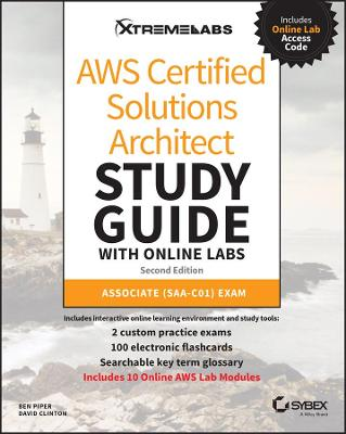 AWS Certified Solutions Architect Study Guide with Online Labs: Associate (SAA-C01) Exam by Ben Piper