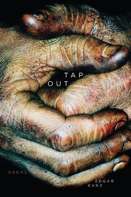 Tap Out: Poems by Edgar Kunz