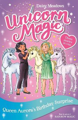 Unicorn Magic: Queen Aurora's Birthday Surprise: Special 3 book
