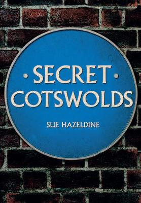 Secret Cotswolds by Sue Hazeldine