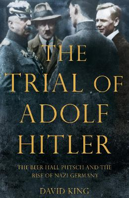Trial of Adolf Hitler by David King
