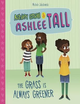 The Ashley Small & Ashlee Tall: Grass Is Always Greener by Michele Jakubowski