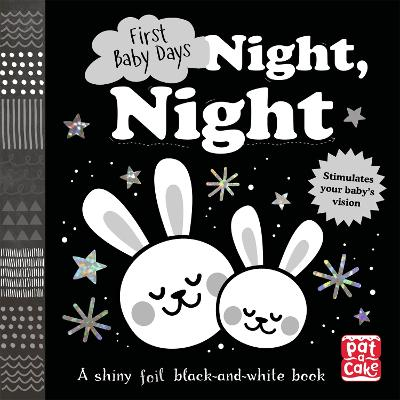 First Baby Days: Night, Night: A touch-and-feel board book for your baby to explore by Pat-a-Cake