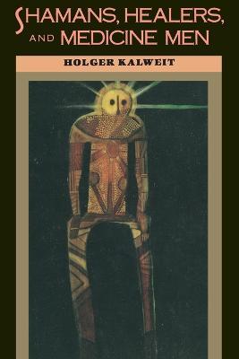 Shamans, Healers And Medicine Men book