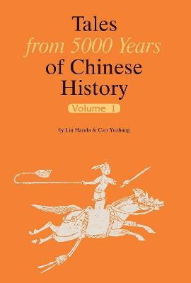 Tales from 5000 Years of Chinese History Volume 1 by Lin Handa