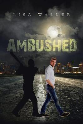 Ambushed by Lisa Walker