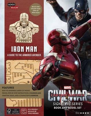 Incredibuilds: Marvel's Captain America: Civil War: Iron Man Signature Series Book and Model Set by ,Scott Beatty