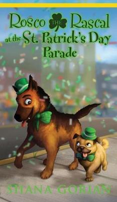 Rosco the Rascal at the St. Patrick's Day Parade by Shana Gorian