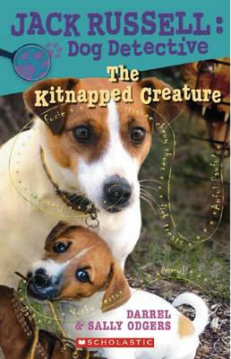 Jack Russell Dog Detective: # 8 Kitnapped Creature by Darrel Odgers