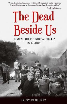 The Dead Beside Us: by Tony Doherty