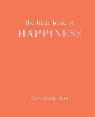 The Little Book of Happiness by Kim Quadrille