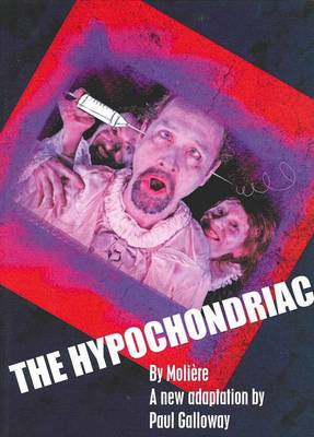 The Hypochondriac by Paul Galloway