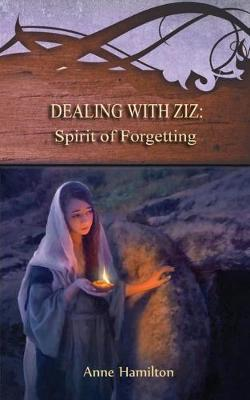 Dealing with Ziz by Anne Hamilton