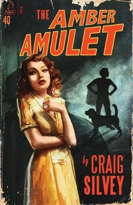 The Amber Amulet by Craig Silvey