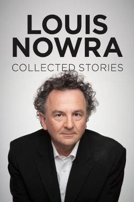 Collected Stories by Louis Nowra