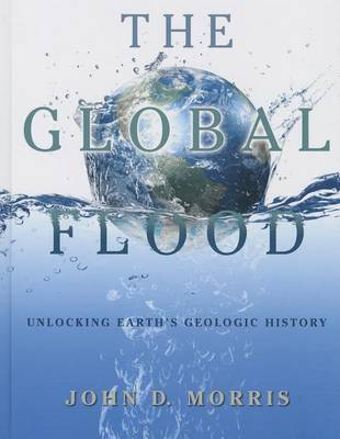The Global Flood by John D Morris