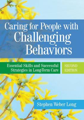Caring For People With Challenging Behaviors by Stephen Weber Long