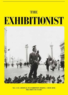 The Exhibitionist - Journal on Exhibition Making by Jens Hoffman