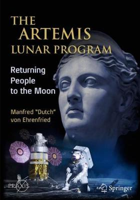 The Artemis Lunar Program: Returning People to the Moon by Manfred
