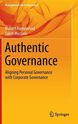 Authentic Governance: Aligning Personal Governance with Corporate Governance by Hubert Rampersad