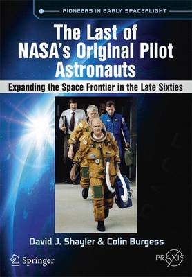 Last of NASA's Original Pilot Astronauts by David J. Shayler