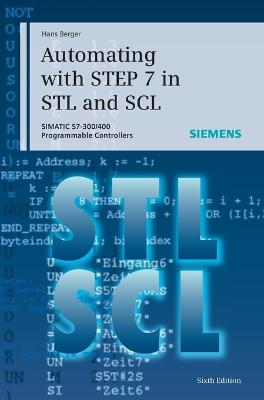 Automating with STEP 7 in STL and SCL by Hans Berger