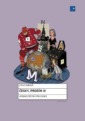 Cesky, Pros m III: Czech for Foreigners by Jitka Cvejnova