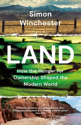 Land: How the Hunger for Ownership Shaped the Modern World book
