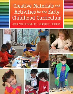Creative Materials and Activities for the Early Childhood Curriculum by Joan Packer Isenberg
