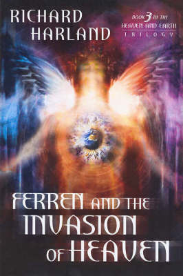 Ferren and the Invasion of Heaven by Richard Harland