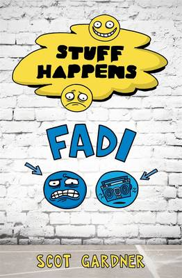 Stuff Happens: Fadi by Scot Gardner