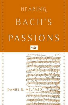 Hearing Bach's Passions by Daniel R. Melamed