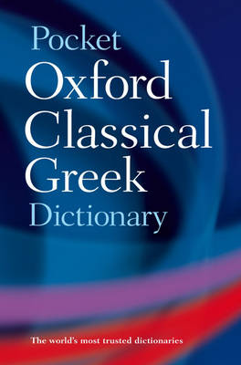 Pocket Oxford Classical Greek Dictionary by James Morwood