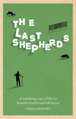 Last Shepherds by Charles Bowden