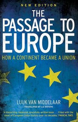 The The Passage to Europe: How a Continent Became a Union by Luuk van Middelaar