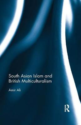South Asian Islam and British Multiculturalism book