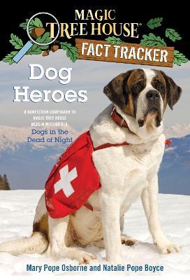 Magic Tree House Fact Tracker #24 Dog Heroes by Mary Pope Osborne