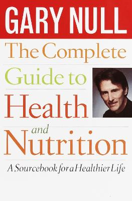 Complete Guide to Health by Gary Null