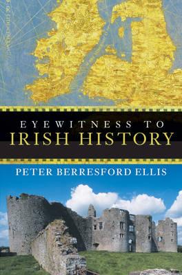 Eyewitness to Irish History by Peter Berresford Ellis