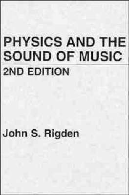 Physics and the Sound of Music by John S. Rigden